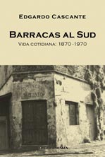 Barracas al Sud. Vida cotidiana: 1870-1970