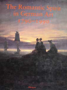 The Romantic Spirit in German Art 1790 - 1990